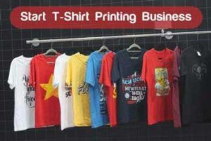 Start T Shirt Printing Business