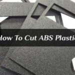 How To Cut ABS Plastic