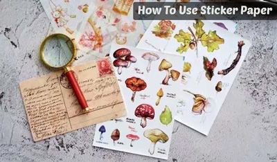 How To Use Sticker Paper